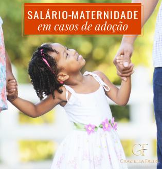 Adoção e salário-maternidade