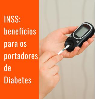 Diabéticos podem ter direito aos benefícios do Inss